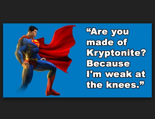 magnificent superman pick up lines with photos superman_pickup_lines3 superman_pickup_lines1 superman_pickup_lines6 superman_pickup_lines7